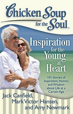 Inspiration for the Young at Heart By Canfield, Jack/ Hansen, Mark Victor/ Newmark, Amy
